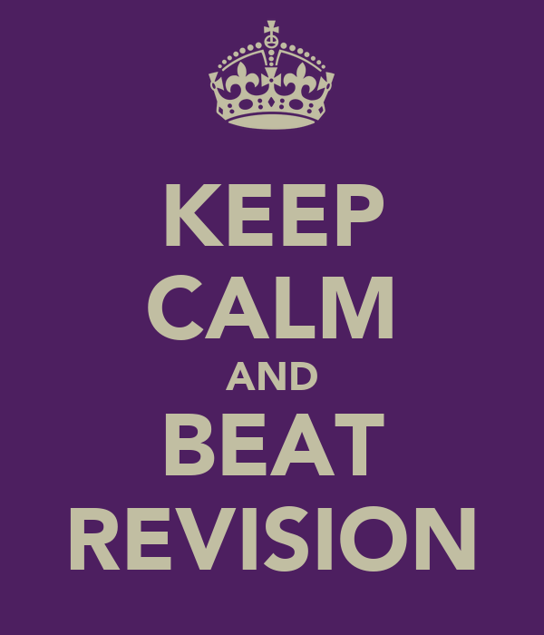 KEEP CALM AND BEAT REVISION