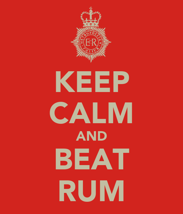 KEEP CALM AND BEAT RUM