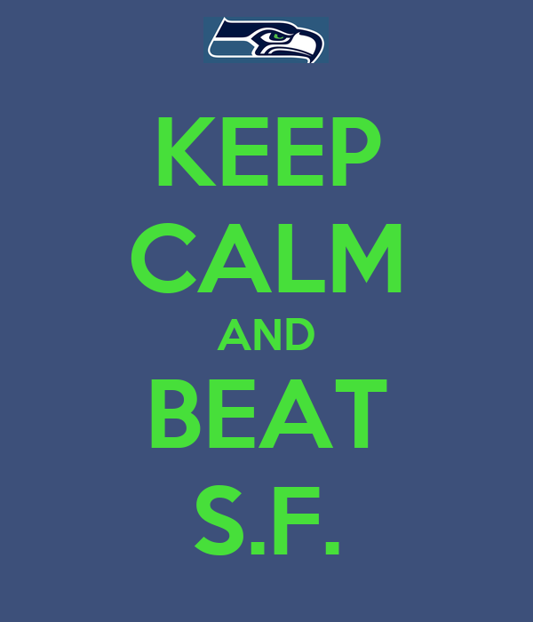 KEEP CALM AND BEAT S.F.