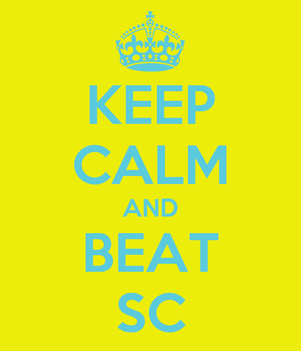KEEP CALM AND BEAT SC