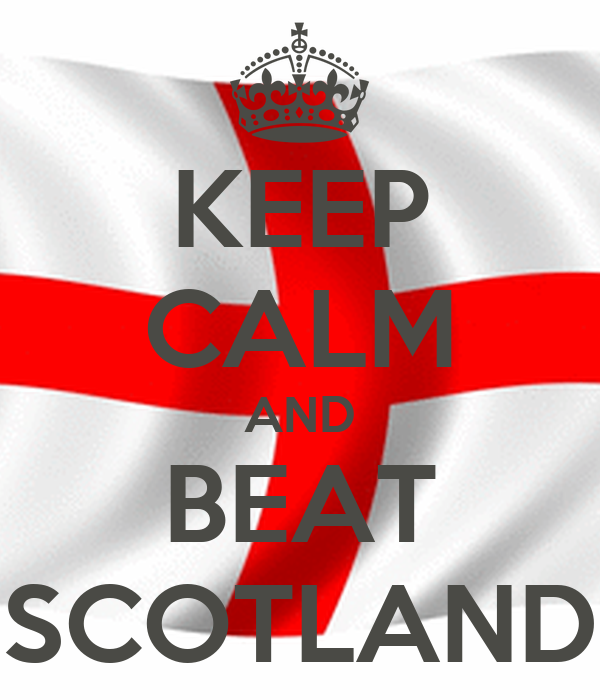 KEEP CALM AND BEAT SCOTLAND