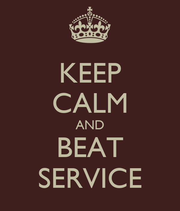 KEEP CALM AND BEAT SERVICE