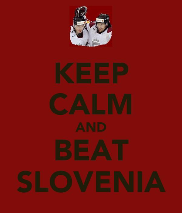 KEEP CALM AND BEAT SLOVENIA