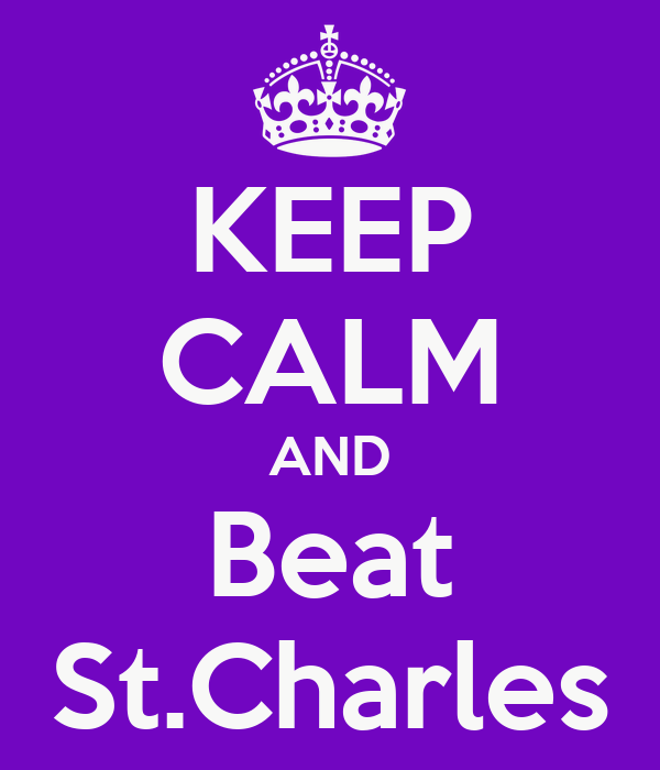KEEP CALM AND Beat St.Charles