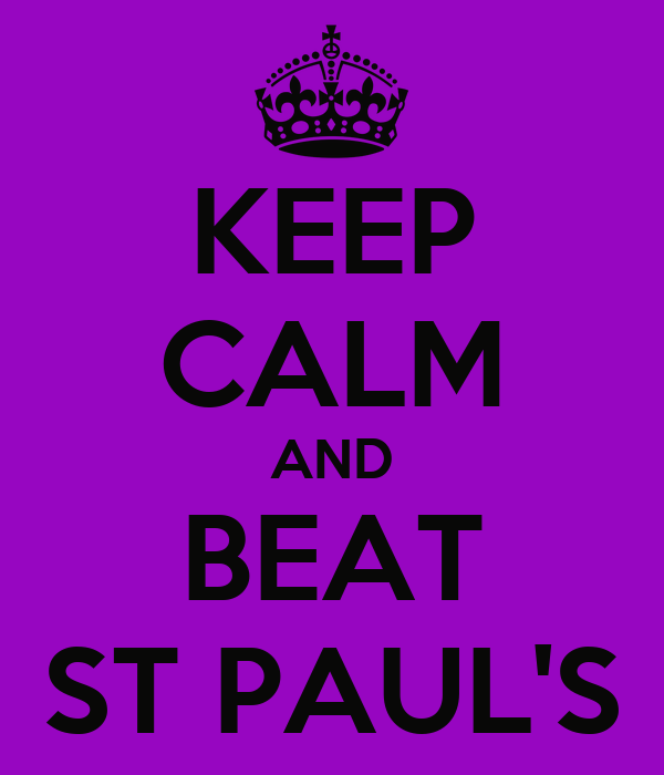KEEP CALM AND BEAT ST PAUL'S