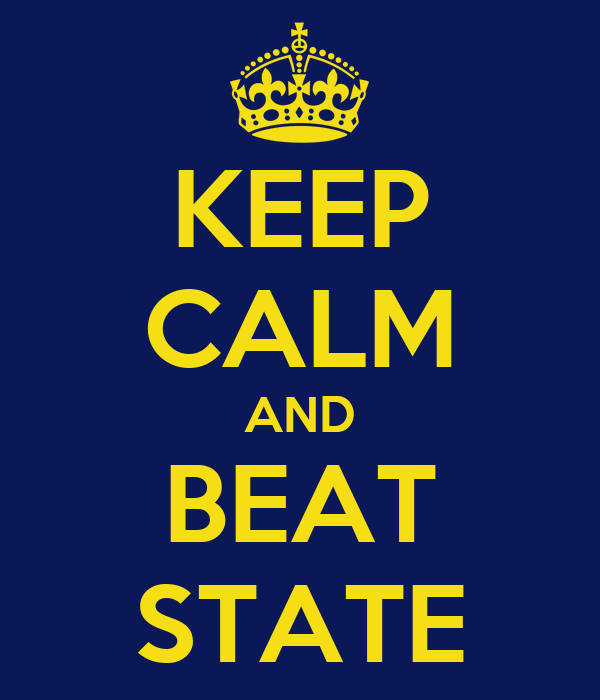 KEEP CALM AND BEAT STATE
