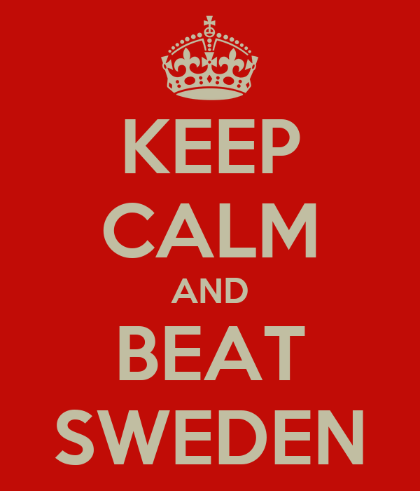 KEEP CALM AND BEAT SWEDEN