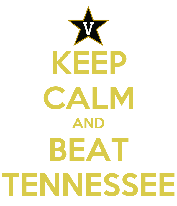KEEP CALM AND BEAT TENNESSEE