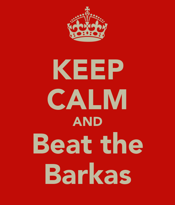 KEEP CALM AND Beat the Barkas