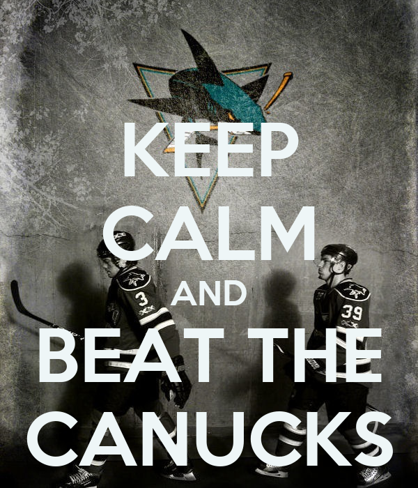 KEEP CALM AND BEAT THE CANUCKS
