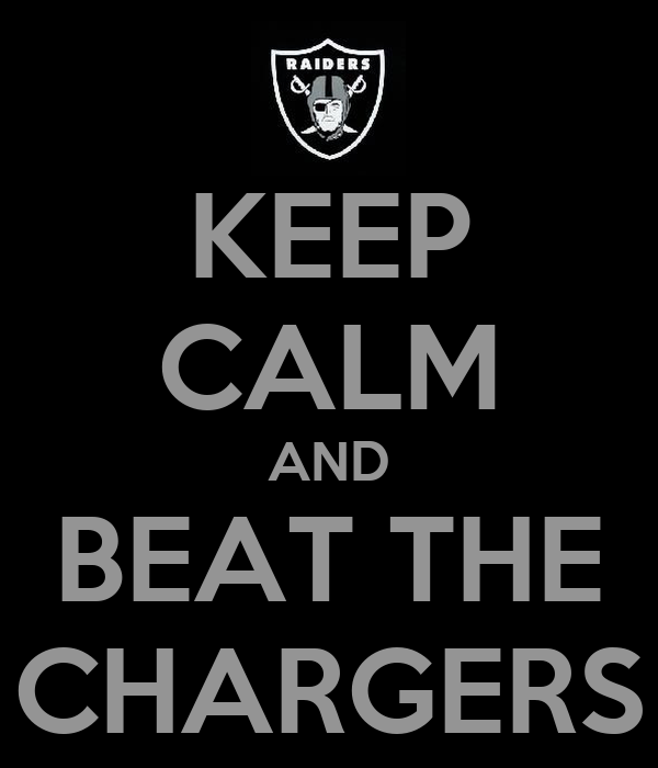 KEEP CALM AND BEAT THE CHARGERS