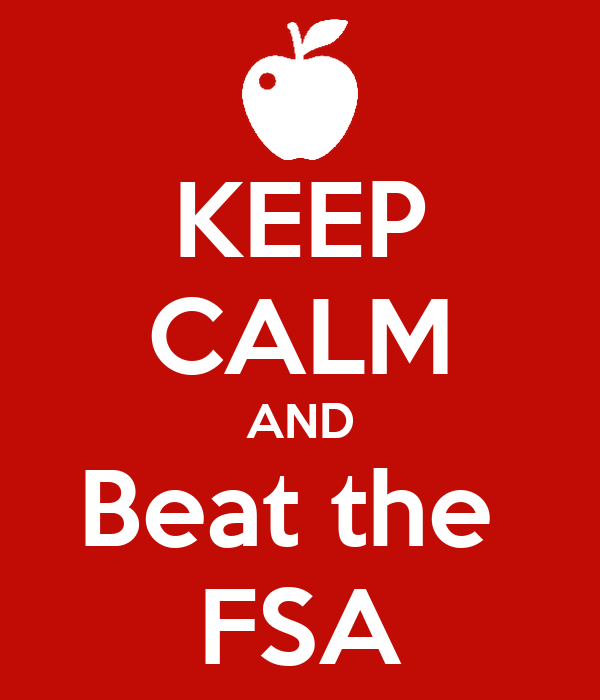 KEEP CALM AND Beat the  FSA