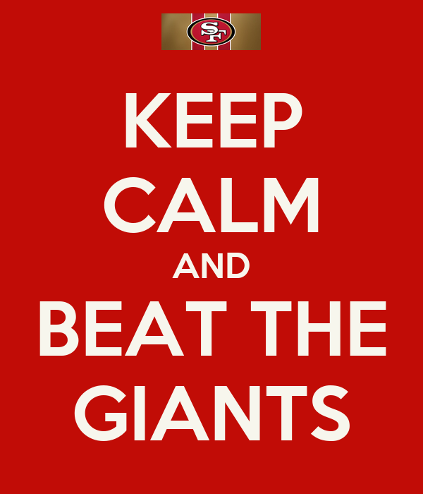 KEEP CALM AND BEAT THE GIANTS