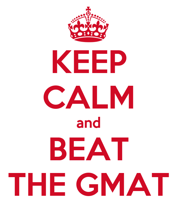 KEEP CALM and BEAT THE GMAT