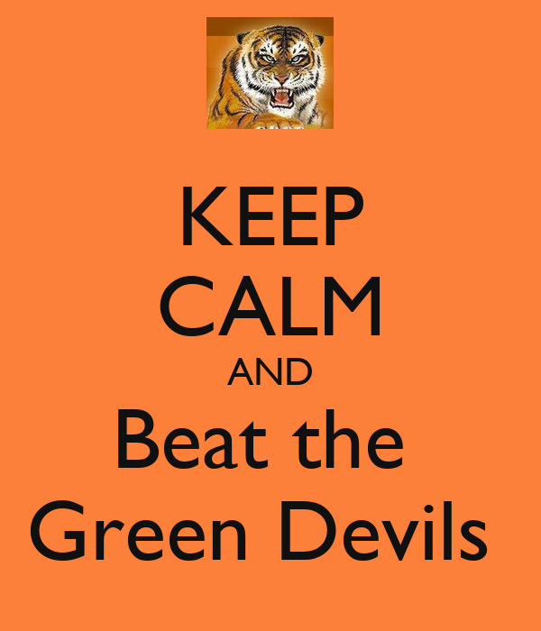 KEEP CALM AND Beat the  Green Devils