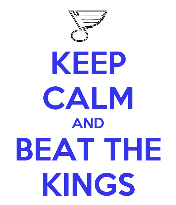 KEEP CALM AND BEAT THE KINGS