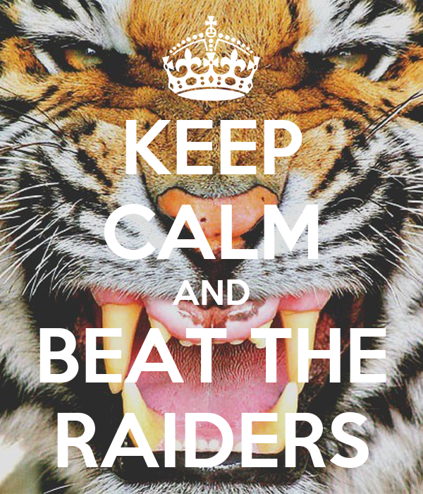 KEEP CALM AND BEAT THE RAIDERS