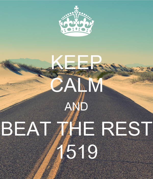 KEEP CALM AND BEAT THE REST 1519