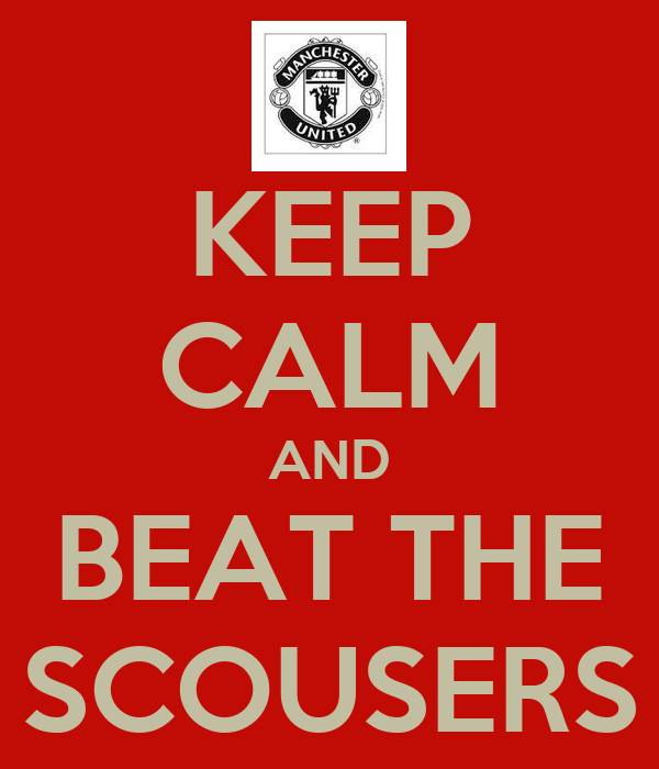 KEEP CALM AND BEAT THE SCOUSERS