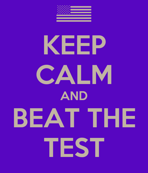 KEEP CALM AND BEAT THE TEST