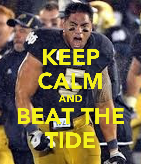 KEEP CALM AND BEAT THE TIDE
