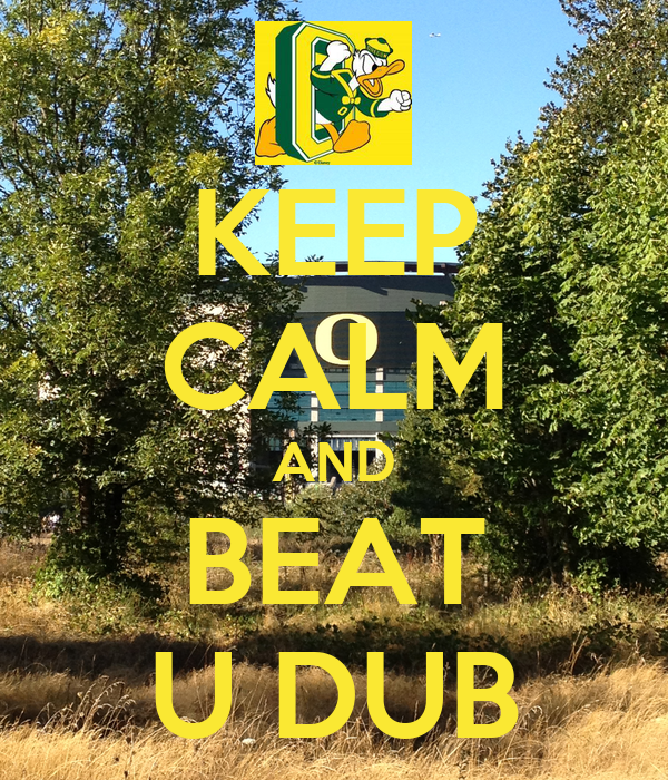 KEEP CALM AND BEAT U DUB