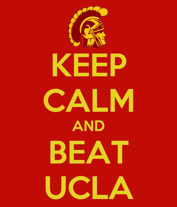 KEEP CALM AND BEAT UCLA