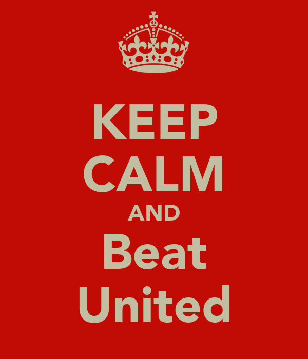 KEEP CALM AND Beat United
