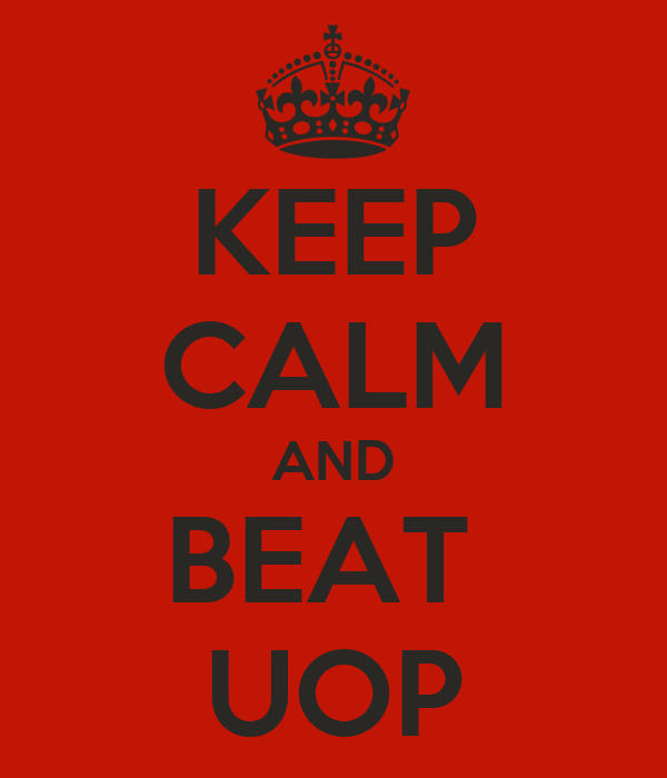 KEEP CALM AND BEAT  UOP