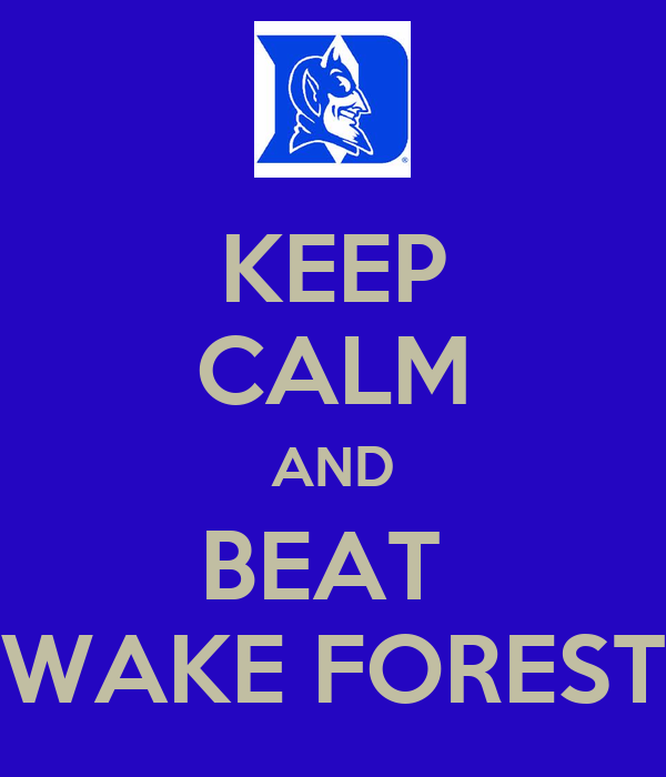 KEEP CALM AND BEAT  WAKE FOREST