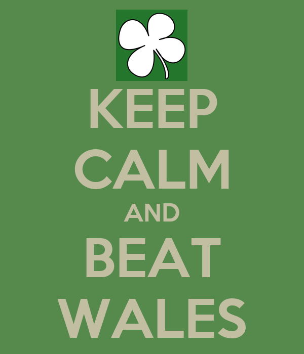 KEEP CALM AND BEAT WALES