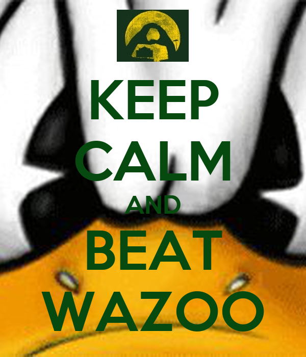 KEEP CALM AND BEAT WAZOO