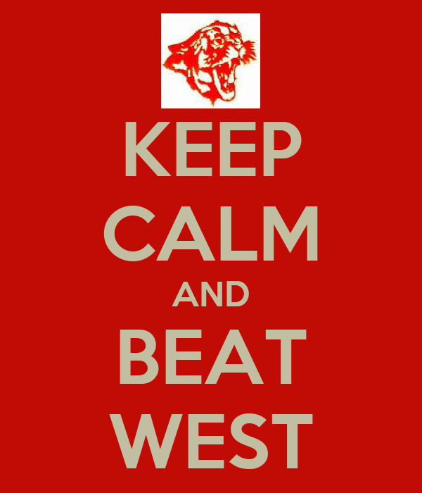 KEEP CALM AND BEAT WEST