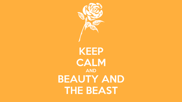 KEEP CALM AND BEAUTY AND THE BEAST