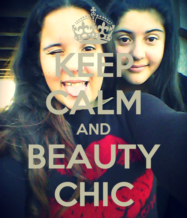 KEEP CALM AND BEAUTY CHIC