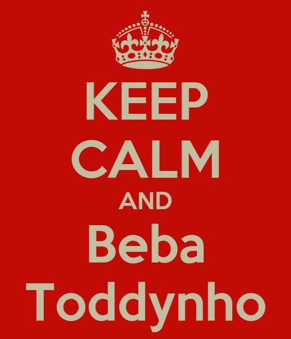 KEEP CALM AND Beba Toddynho