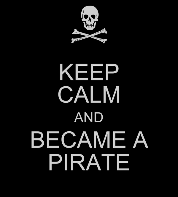 KEEP CALM AND BECAME A PIRATE