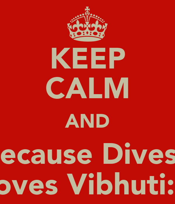 KEEP CALM AND Because Divesh Loves Vibhuti:D