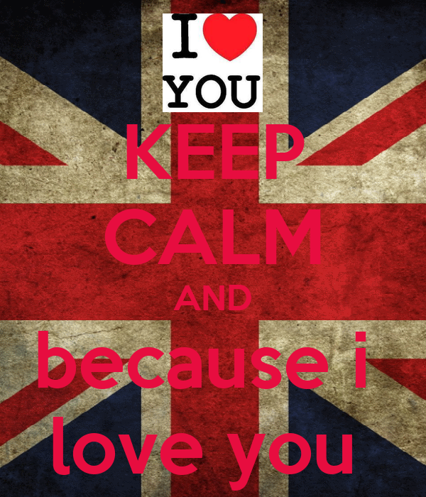 KEEP CALM AND because i  love you