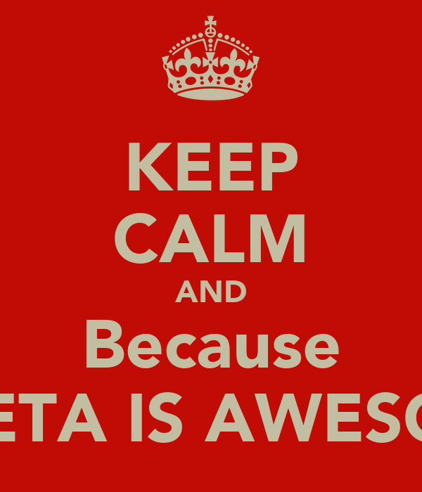 KEEP CALM AND Because JULIETA IS AWESOME