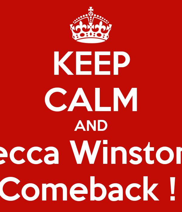 KEEP CALM AND Becca Winstone Comeback !