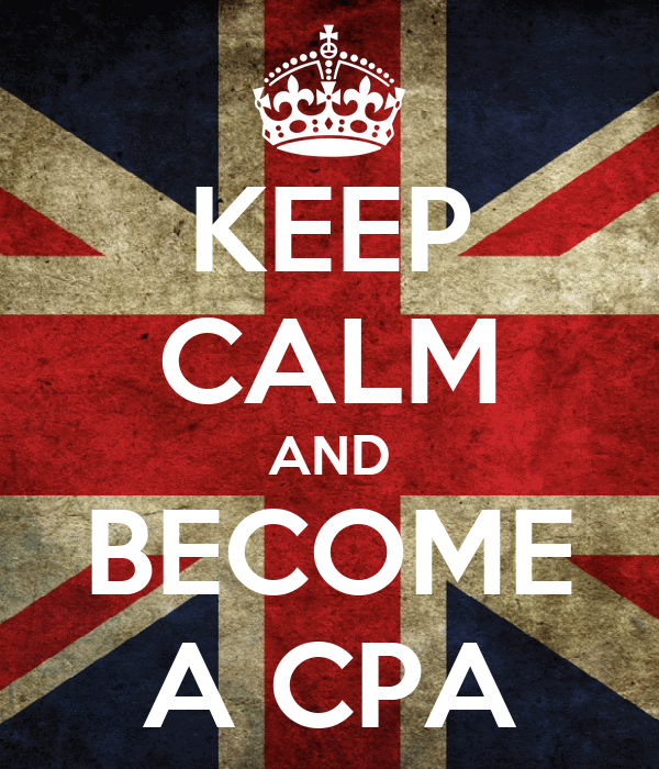 KEEP CALM AND BECOME A CPA
