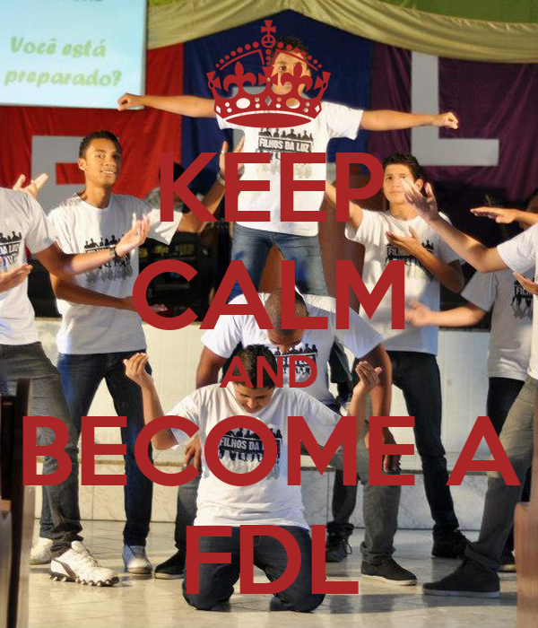 KEEP CALM AND BECOME A FDL