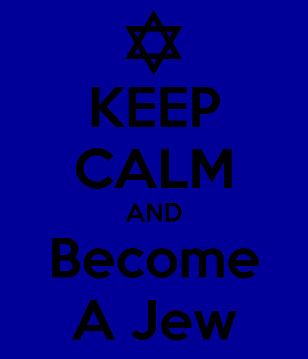 KEEP CALM AND Become A Jew
