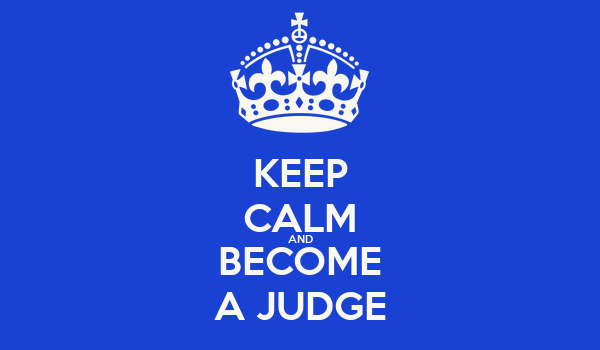 KEEP CALM AND BECOME A JUDGE