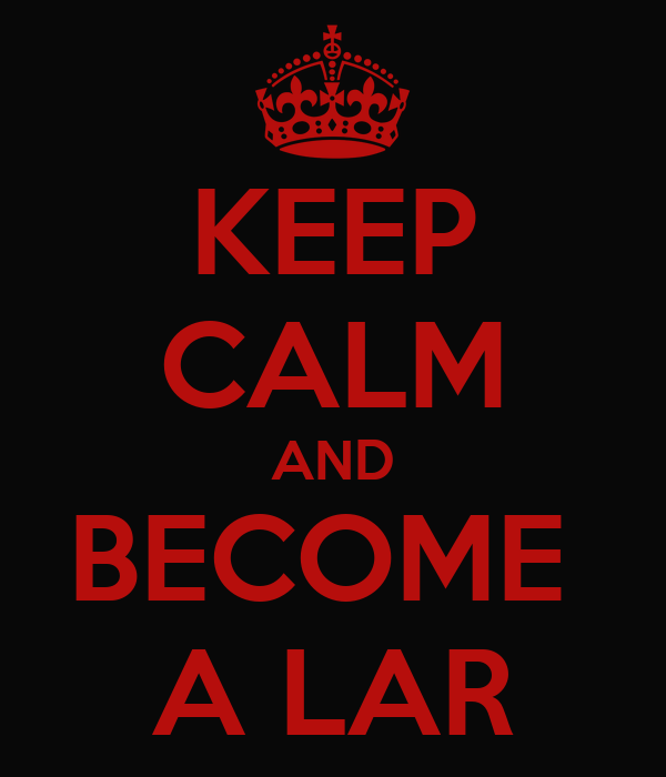 KEEP CALM AND BECOME  A LAR