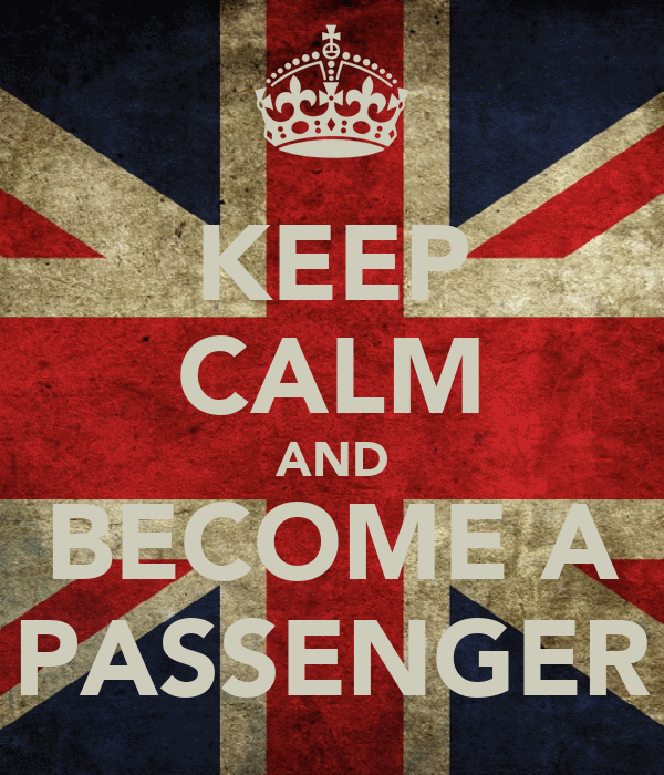KEEP CALM AND BECOME A PASSENGER
