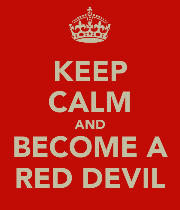 KEEP CALM AND BECOME A RED DEVIL