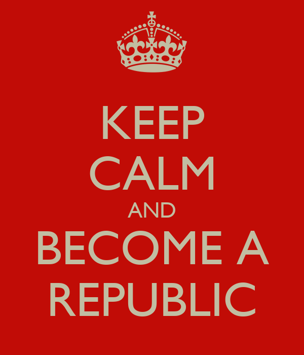KEEP CALM AND BECOME A REPUBLIC