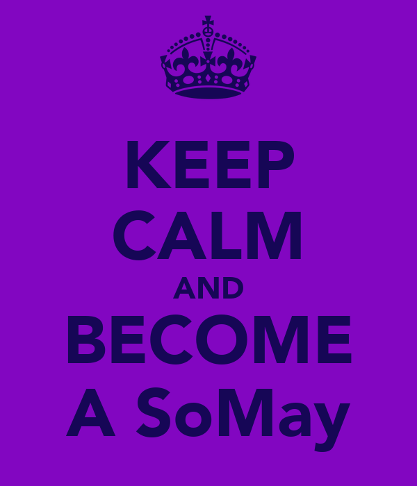 KEEP CALM AND BECOME A SoMay